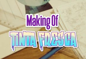 Making Of: Tinta Fresca: Destino Traçado