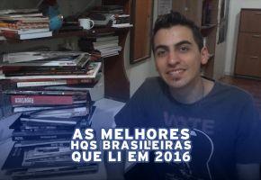 As Melhores HQs Brasileiras Que Li em 2016
