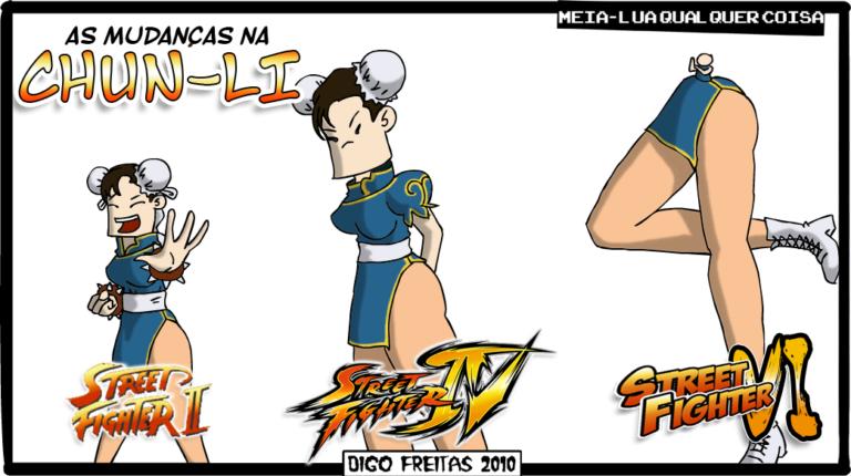 MLQC #6 – Mudanças da Chun-Li | As Mudanças na Chun-Li   <Chun-li do Street Fighter II: sorridente olha para o leitor em posição de defesa; Chun-li do Street Fighter IV: encara o leitor de forma séria; Chun-li do street figher XI é apenas uma perna agigantada com um corpo minúsculo no topo> ( agiganta, agigantada, agigantadas, agigantado, agigantados, agigantamos, agigantando, agigantar, agigantará, agigantaram, agigantarão, agigantarei, agigantarem, agigantaremos, agigantaria, agigantariam, agigantarmos, agigantasse, agigantassem, agigantava, agigantavam, agigantei, agiganto, agigantou, apenas, as, chun-li, chunli, com, corpo, dê, defesa, defesada, defesadas, defesado, defesados, defesamos, defesando, defesar, defesará, defesaram, defesarão, defesarei, defesarem, defesaremos, defesaria, defesariam, defesarmos, defesasse, defesassem, defesava, defesavam, defesei, defeso, defesou, do, é, em, encara, encarada, encaradas, encarado, encarados, encaramos, encarando, encarar, encarará, encararam, encararão, encararei, encararem, encararemos, encararia, encarariam, encararmos, encarasse, encarassem, encarava, encaravam, encarei, encaro, encarou, era, eram, figher, fighter, foi, for, foram, forem, forma, formada, formadas, formado, formados, formamos, formando, formar, formará, formaram, formarão, formarei, formarem, formaremos, formaria, formariam, formarmos, formasse, formassem, formava, formavam, formei, formo, formou, fosse, fossem, fui, ii, iv, jogo, leitor, minúsculo, mudanças, na, nó, o, olha, olhada, olhadas, olhado, olhados, olhamos, olhando, olhar, olhará, olharam, olharão, olharei, olharem, olharemos, olharia, olhariam, olharmos, olhasse, olhassem, olhava, olhavam, olhei, olho, olhou, para, perna, posição, sê, sendo, ser, será, serão, serei, serem, seremos, seria, seriam, sermos, sida, sidas, sido, sidos, somos, sorridente, sou, street, street fighter, Tirinha, Tirinhas, topo, um, uma, videogame, xi)