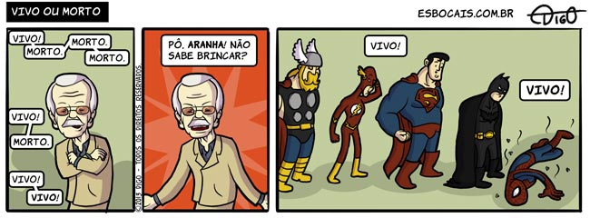Vivo ou morto | Stan Lee: Vivo! Morto. Morto. Morto. Vivo! Morto. Vivo! Vivo!  Stan Lee: Pô Aranha! Não sabe brincar?  Thor, Flash, Superman e Batman de pé, Homem-Aranha morto. Stan Lee (não aparece no quadro): Vivo! Vivo!  ( batman, brincadeira, brincar, flash, homem-aranha, morto, stan lee, superman, thor, Tirinha, Tirinhas, vivo)