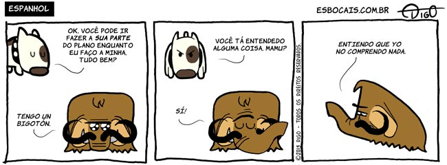 Mamu & Le Fan – Espanhol | Nino: Ok. Voce pode ir fazer a sua parte do plano enquanto eu faço a minha, tudo bem? Mamu: Tengo um bigotón.  Nino: Você tá entendendo alguma coisa, Mamu? Mamu: Sí!  Mamu: Entiendo que yo no comprendo nada. ( cachorro, cao, mamute, tirinha, Tirinhas)