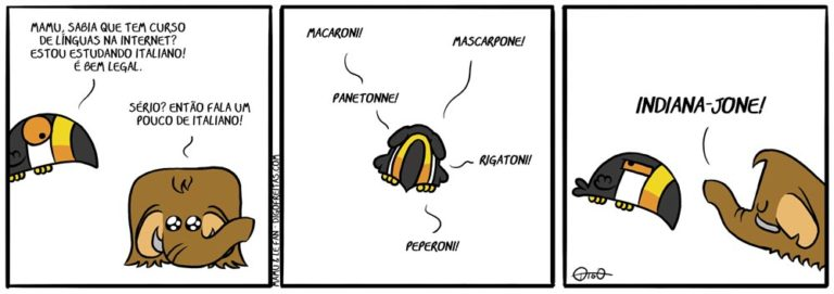 Mamu & Le Fan – Italiano | Tuco: Mamu, sabia que tem curso de línguas na internet? Estou estudando italiano, é bem legal! Mamu: Sério? Então fala um pouco de italiano!   Tuco: Macaroni! Mascarpone! Panetonne! Rigatoni! Peperoni!   Mamu: Indiana-jone! ( aula, curso, falar, internet, Itália, italiano, línguas, mamute, Tirinha, Tirinhas, tucano)