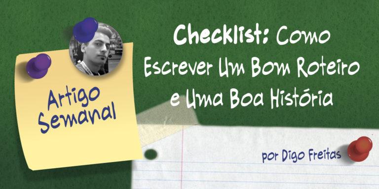 Checklist: 30+ itens para uma boa história |  ( dicas, historia, roteiro)